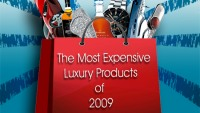 The most expensive luxury products of 2009